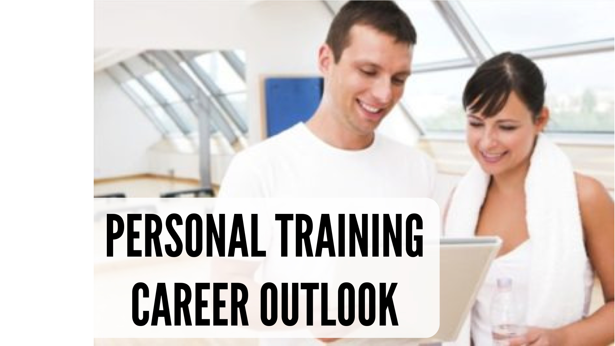 Two people looking at health information. The text on the image says Personal Training Career Outlook