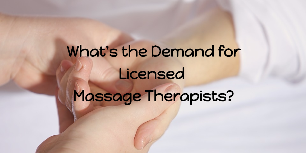 Close up of someone giving a hand massage. The text on the image says What's the demand for licensed massage therapists?